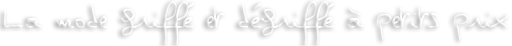 v�tement de grandes marques griff� et d�griff� � prix discount, dans l'allier en Auvergne